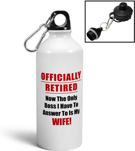 Officially Retired Answer to Wife Funny Aluminium Sports Water Bottle/Canteen